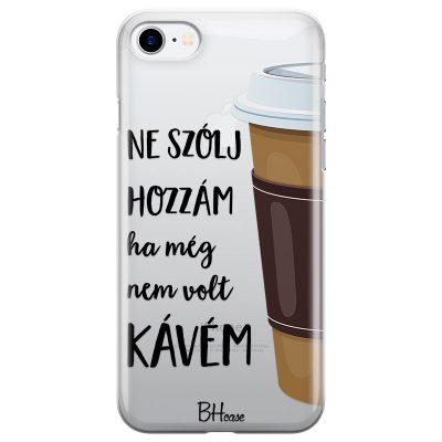 Ne Szólj Hozzám Ha Még Nem Volt Kávem iPhone 7/8 Tok