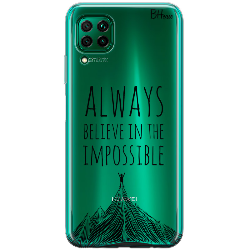 Always Believe In The Impossible Huawei P40 Lite Tok