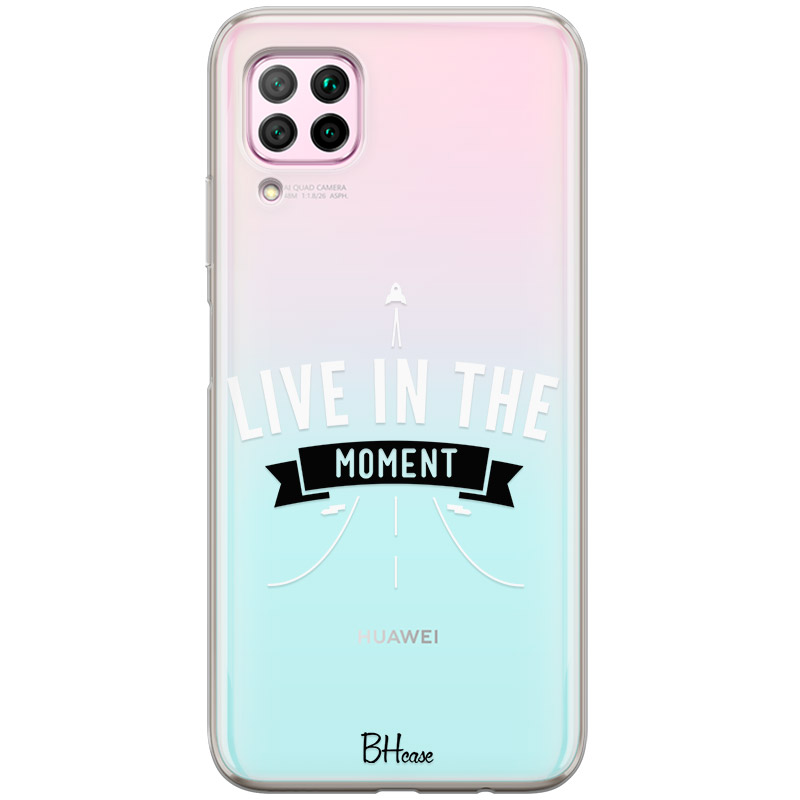 Live In The Moment Huawei P40 Lite Tok
