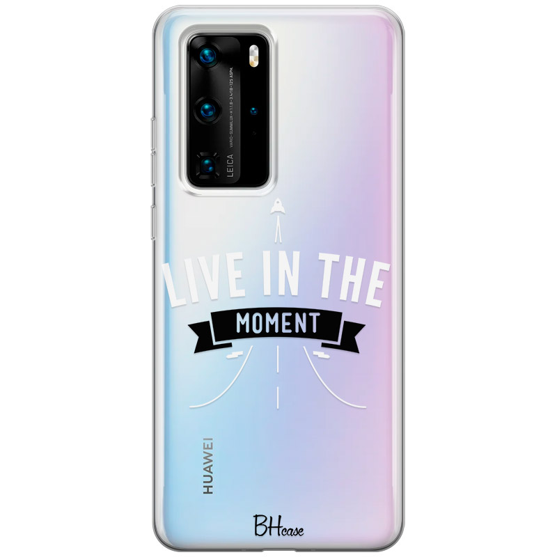 Live In The Moment Huawei P40 Pro tok